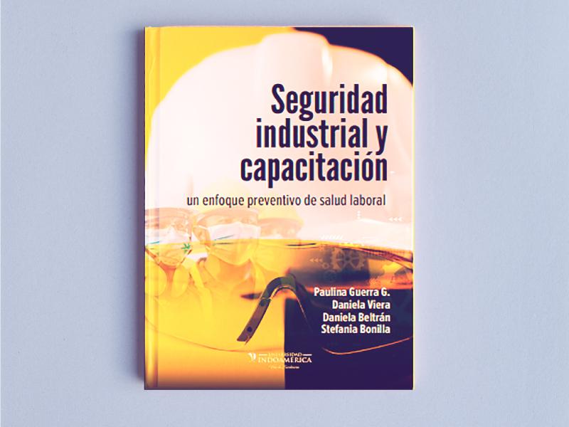 Indoamérica presenta un libro práctico sobre Seguridad Industrial